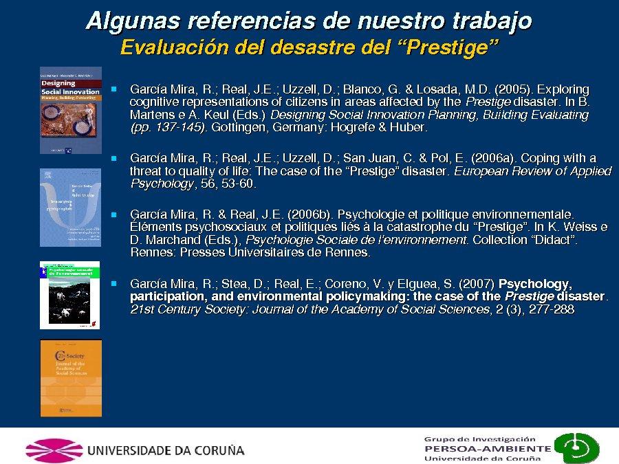 Presentación Ricardo García Mira. Experto en Psicolixía Medioambiental. Profesor na Facultade de Ciencias da Educación. Univ. de A Coruña.